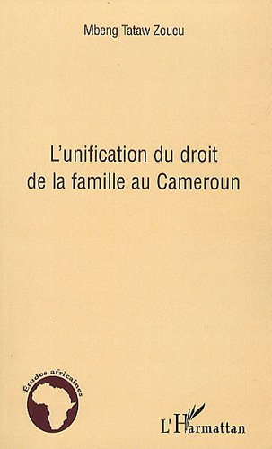 9782296124370: L'unification du droit de la famille au Cameroun