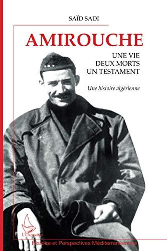 9782296124509: Amirouche: Une vie, deux morts, un testament - Une histoire algérienne (French Edition)