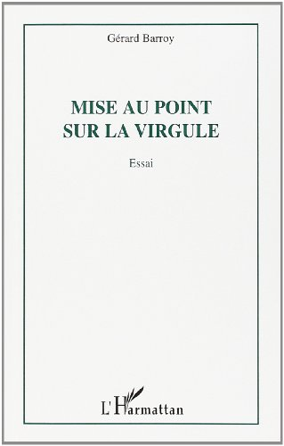 Mise Au Point Sur La Virgule: Barroy, Gerard