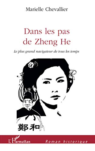 9782296125254: Dans les pas de Zheng he: Le plus grand navigateur de tous les temps (French Edition)