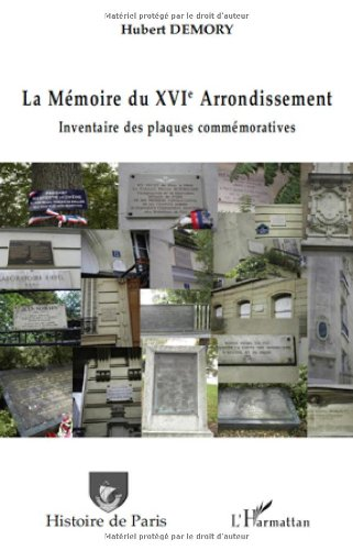 La Mémoire du XVIe Arrondissement (French Edition) (9782296125568) by [???]