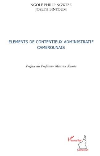 9782296125858: Eléments de contentieux administratif camerounais