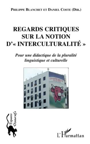 9782296126008: Regards critiques sur la notion d'interculturalité
