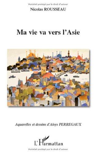 Ma vie va vers l'Asie: Rousseau, Nicolas
