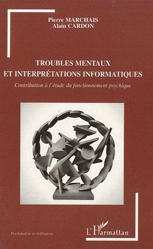 9782296127081: Troubles mentaux et interpr�tations informatiques