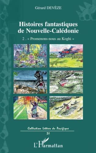 9782296127593: Histoires Fantastiques (T 2) de Nouvelles Caledonie 2. Promenons Nous au Koghi