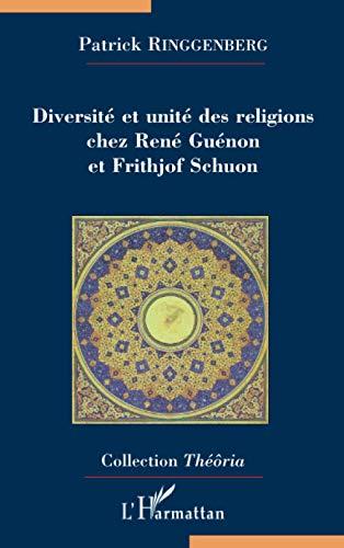 9782296127623: Diversité et unité des religions chez René Guénon et Frithjof Schuon (French Edition)
