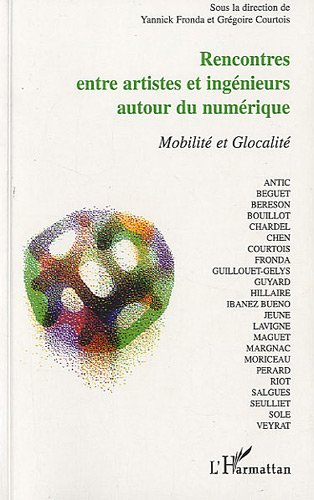 9782296128064: Rencontres entre artistes et ingénieurs autour du numérique (French Edition)