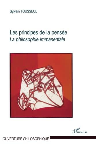 9782296128866: Principes de la Pensee la Philosophie Immanentale