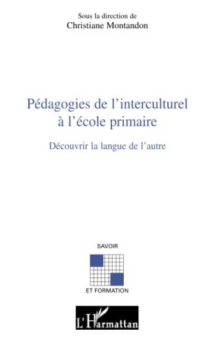 9782296129382: P�dagogies de l'interculturel � l'�cole primaire : D�couvrir la langue de l'autre