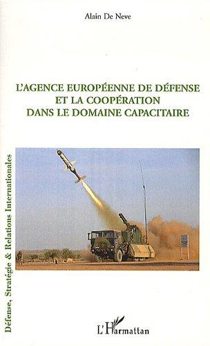 9782296129429: L'Agence Europeenne de défense et la coopération dans le domaine capacitaire (French Edition)