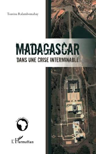 9782296130838: Madagascar dans une crise interminable (French Edition)