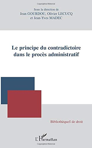 9782296131040: Le principe du contradictoire dans le proc�s administratif