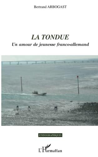 9782296131057: La Tondue: Un amour de jeunesse franco-allemand (Ethnographiques)