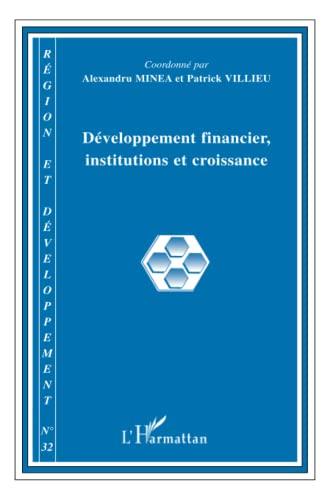 9782296131330: R�gion et D�veloppement, N� 32, 2010 : D�veloppement financier, institutions et croissance
