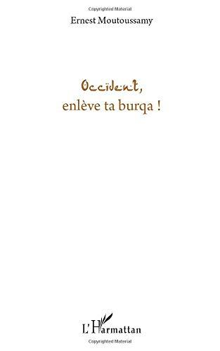 9782296132160: Occident, enlève ta burqua ! (French Edition)