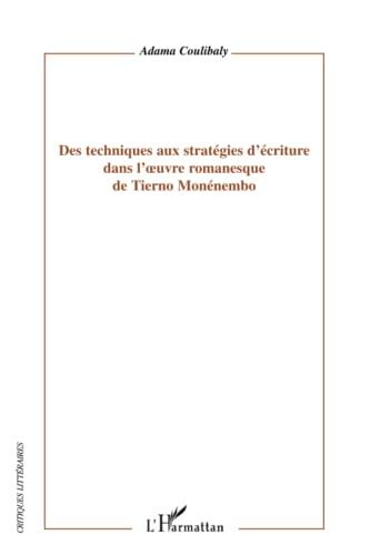 9782296132511: Des Techniques aux Strategies d'Ecriture Dans l'Oeuvre Romanesque de Tierno Monenembo