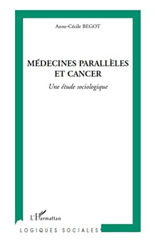 9782296132801: Médecines parallèles et cancer : Une étude sociologique