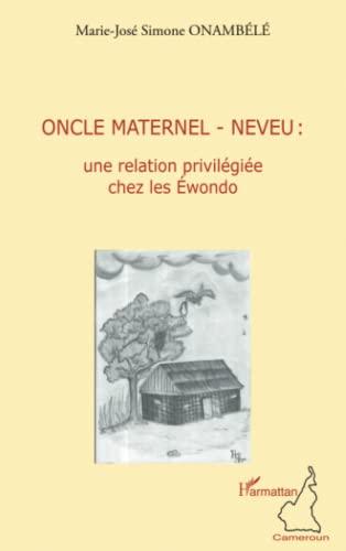 9782296133228: Oncle maternel - neveu: une relation privilégiée chez les Ewondo