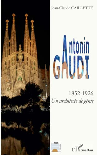 9782296133419: Antonin Gaudi 1852 1926 un Architecte de Génie