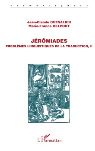 9782296135581: Jérômiades: Problèmes linguistiques de la traduction, II (French Edition)