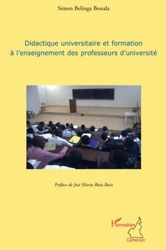 9782296135673: Didactique Universitaire et Formation a l'Enseignement des Professeurs d'Université