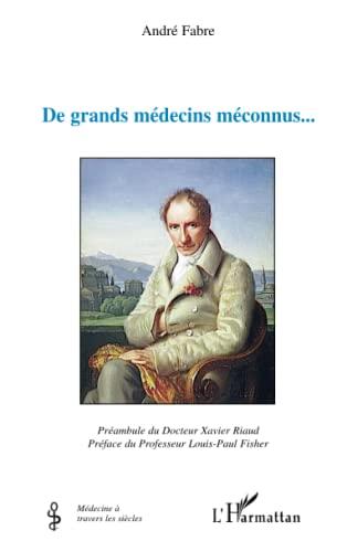 9782296136069: De grands médecins méconnus... (French Edition)