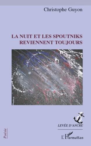 9782296136106: La nuit et les spoutniks reviennent toujours (French Edition)