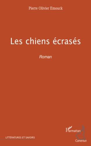 9782296136168: Chiens Ecrases Roman