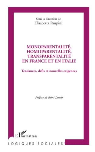9782296136274: Monoparentalité, homoparentalité, transparentalité en France et en Italie: Tendances, défis et nouvelles exigences (French Edition)