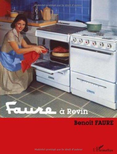 9782296136533: Faure à revin; petite histoire familiale et industrielle (French Edition)