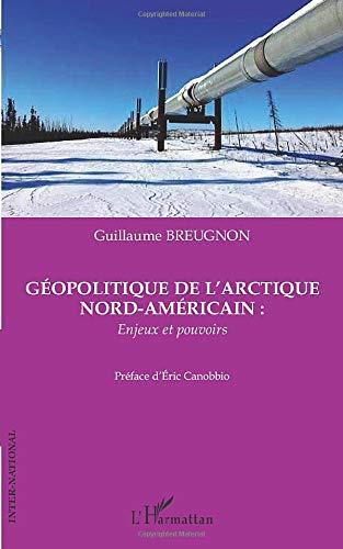9782296137134: Géopolitique de l'Arctique nord-américain : enjeux et pouvoirs