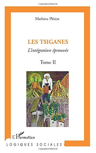 9782296137592: Les Tsiganes (Tome II): L'intégration éprouvée (French Edition)