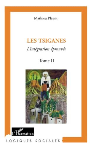 9782296137592: Les Tsiganes : Tome 2 : L'intégration éprouvée
