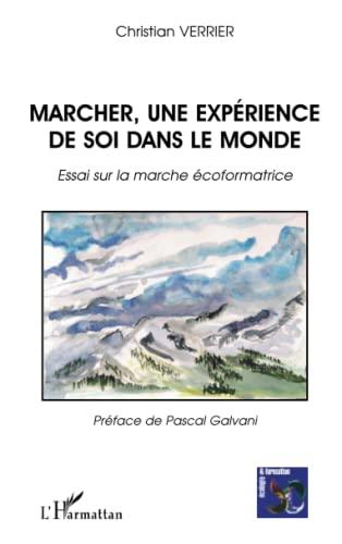 9782296137851: Marcher, une expérience de soi dans le monde (French Edition)