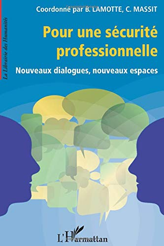 9782296138070: Pour une Securite Professionnelle Nouveaux Dialogues Nouveaux Espaces