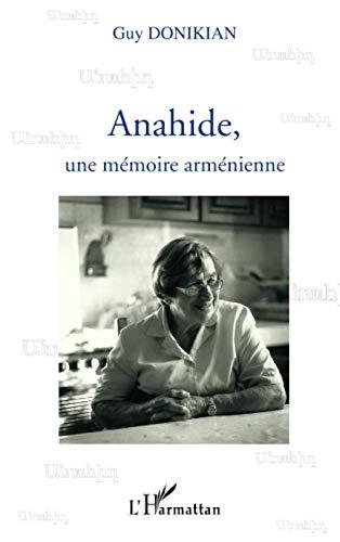 9782296138322: Anahide, une mémoire arménienne (French Edition)