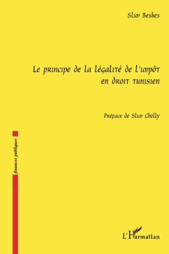 9782296138452: Principe de la Legalite de l'Impot en Droit Tunisien