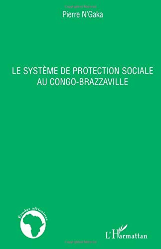 9782296138919: Le système de protection sociale au Congo-Brazzaville (French Edition)