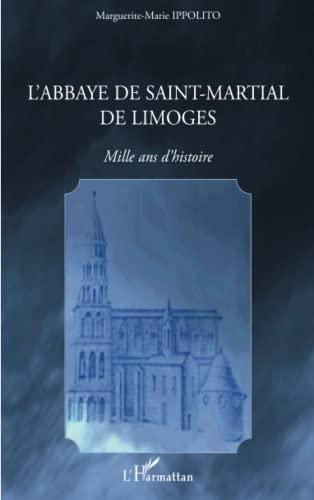 9782296139237: L'abbaye de Saint-Martial de Limoges: Mille ans d'histoire (French Edition)