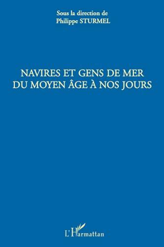 9782296140073: Navires et gens de mer du Moyen Age à nos jours (French Edition)