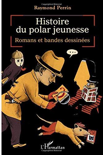 9782296541566: Histoire du polar jeunesse: Romans et bandes dessinées (French Edition)