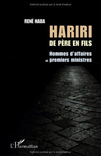 9782296541740: Hariri de Pere en Fils Homme d'Affaires et Premiers Ministres