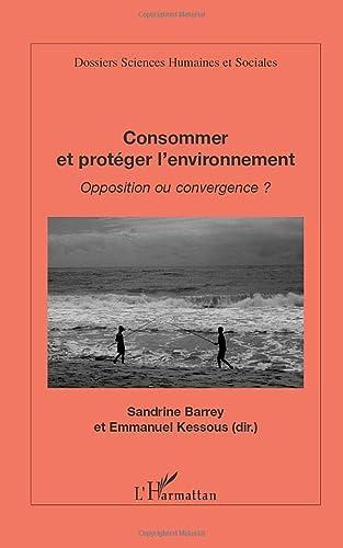 9782296541801: Consommer et protéger l'environnement - Opposition ou convergence ?