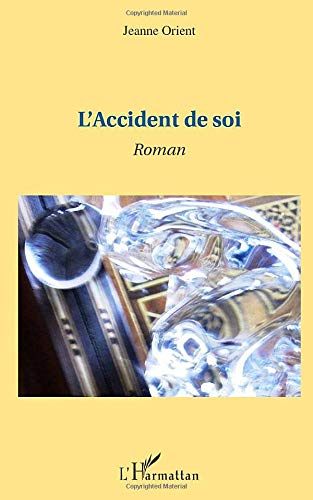 9782296541948: L'accident de soi: Roman (French Edition)