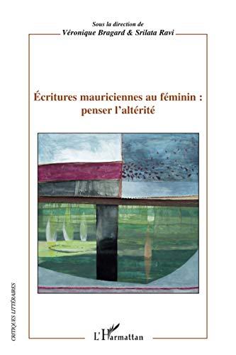 9782296542112: Ecritures mauriciennes au féminin : penser l'altérité (French Edition)