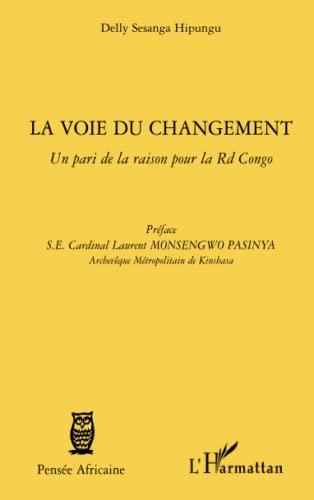9782296542358: Voie du Changement un Pari de la Raison pour la Rd Congo