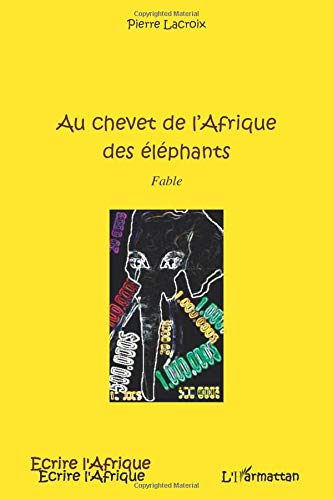 9782296542655: Au Chevet de l'Afrique des Elephants Fable