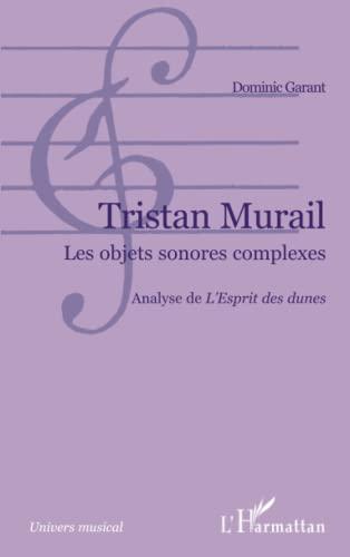 """Tristan Murail: Les objets sonores complexes - Analyse de L'Esprit des dunes"""" (French ..."""