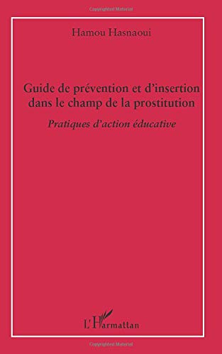 9782296542785: Guide de Prevention et d'Insertion Dans le Champ de la Prostitution Pratiques d'Action Educative